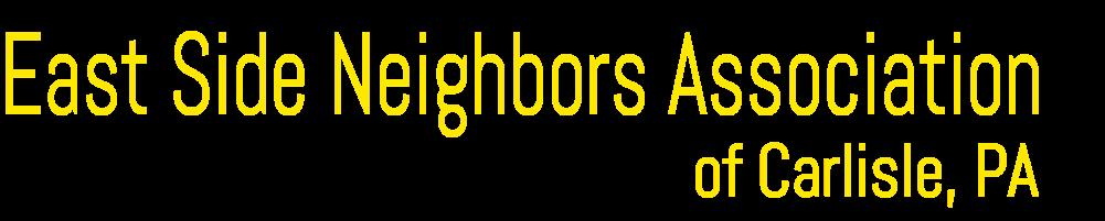 East Side Neighbors Association of Carlisle, PA